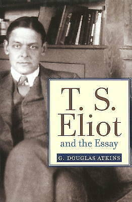 T. S. Eliot and the Essay (Christianity & Literature) (Studies in Christianity &