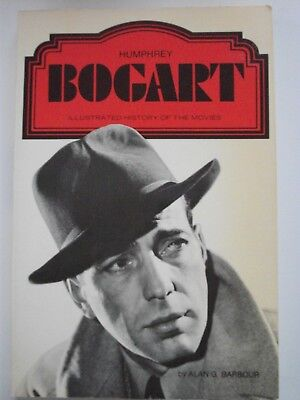 Humphrey Bogart - Illustrated History Of The Movies - A Star Book