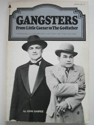 Gangsters - Pyramid Illustrated History Of The Movies - A Star Book