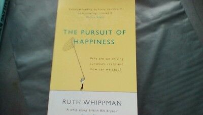 The Pursuit of Happiness: Why are We Driving Ourselves Crazy and How Can We...