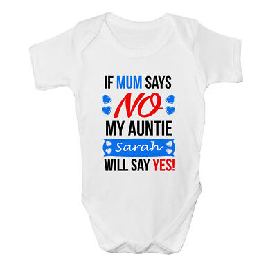 If Mum Says No Auntie Will Say Yes! Personalised Baby Grow Bodysuit Vest Boys