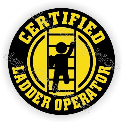 Funny Hard Hat Sticker | Certified Ladder Operator | Helmet Decal Label Safety