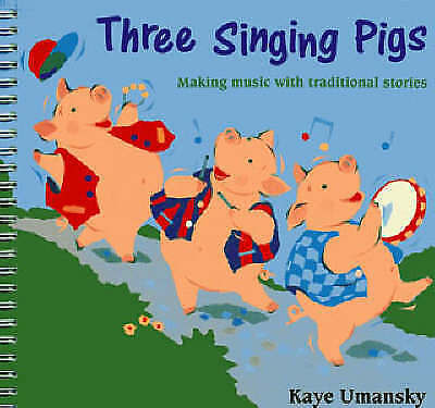The Threes: Three Singing Pigs: Making Music with Traditional Stories by Kaye U…