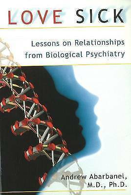 Love Sick: Lessons on Relationships from Biological Psychiatry - New Book Abarba
