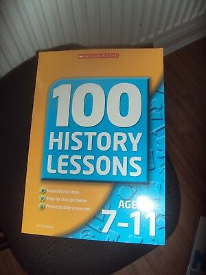 SCHOLASTIC 100 History Lessons for Ages 7-11 by Pat Hoodless(Paperback, 2006)NEW