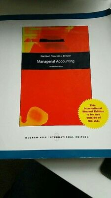 Managerial Accounting (thirteenth edition) by Garrison, Noreen and Brewer