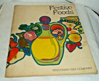 1972 Festive Foods Wisconsin Gas Company Cook Book Paperback English Illustrated