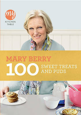 My Kitchen Table: 100 Sweet Treats and Puds by Mary Berry (Paperback, 2011)