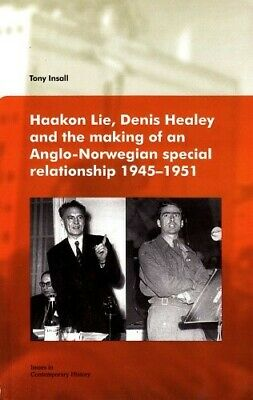 Haakon Lie, Denis Healey & the Making of an Anglo-Norwegian Special Relationship