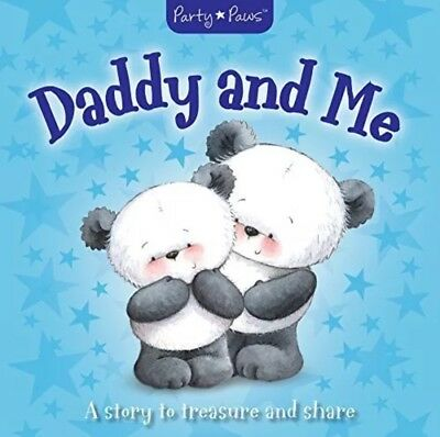 Party Paws - Daddy and Me: A story to treasure and share
