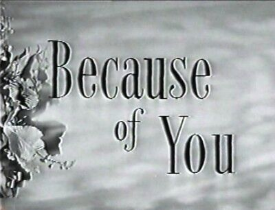BECAUSE OF YOU 1952 Loretta Young, Jeff Chandler