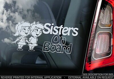 Sisters on Board - Car Window Sticker - Baby, Child, Kids Decal Sign Gift - V01