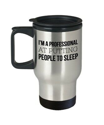 Anesthesiologist Travel Mug - I'm A Professional At Putting People to Sleep -