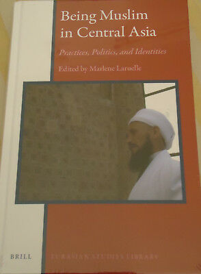 M. Laruelle:Being Muslim in Central Asia: Practices, Politics, and Identities