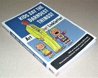 Kids Say the Darndest Things! by Art Linkletter, Charles Schulz (2005, SC)