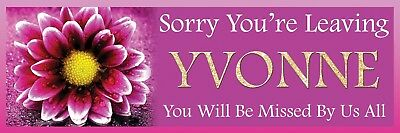 SORRY YOU ARE LEAVING FAREWELL BANNER POSTER LARGE ANY TEXT PERSONALISED