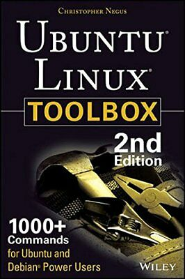 UBUNTU LINUX TOOLBOX: 1000+ COMMANDS FOR UBUNTU AND DEBIAN POWER By Christopher
