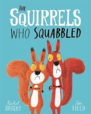 The Squirrels Who Squabbled by Rachel Bright