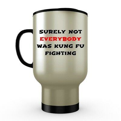 Surely Not Everybody Was Kung Fu Fighting - Husband Dad Guy Gift - Stainless