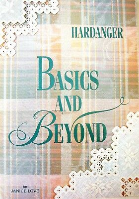 HARDANGER - BASICS AND BEYOND by Janice Love Embroidery Book - Like New