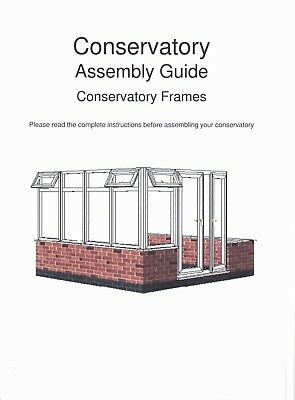 Conservatory and porch assembly guide