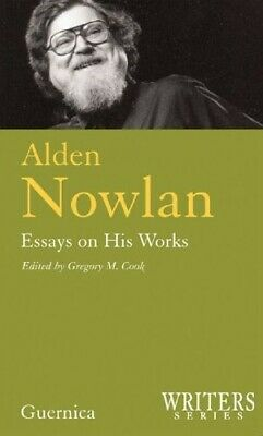 Alden Nowlan, Essays on His Works (Writers) - New Book