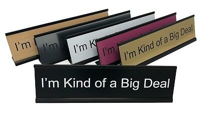 I'm Kind of a Big Deal - Lotsa Laughs Desk Plate by Griffco Supply