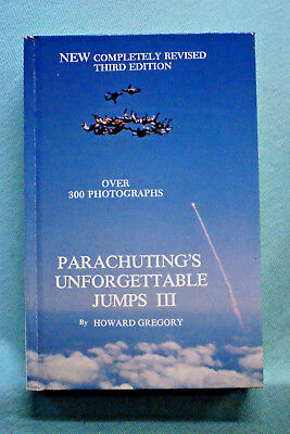 Parachuting's Unforgettable Jumps III by Howard Gregory - Hardbound