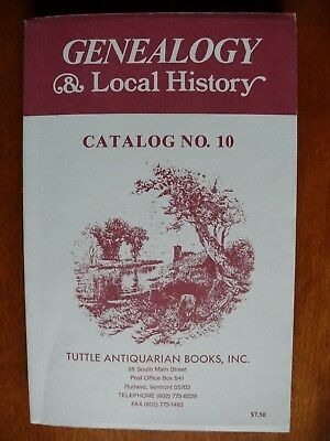 GENEALOGY AND LOCAL HISTORY CATALOG NO. 10 - Tuttle Antiquarian Books, 1993