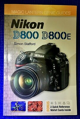 Nikon D800 / D800E - Magic Lantern Guide - Book with Quick Reference Field Guide