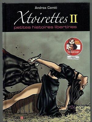 "N°46 - Bande Dessinée Adulte - ""XTOIRETTES II""- A. CAMIC - EDIT. TABOU 2010"
