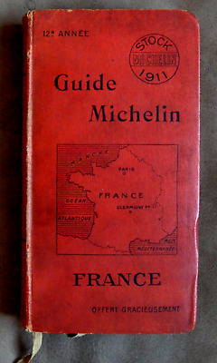 Guide Rouge Michelin 1911 - Deja 117 Ans !!!