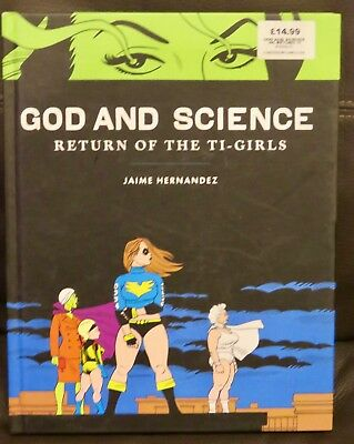 GOD AND SCIENCE: Return of the Ti-Girls - Hernandez - HB Graphic Novel
