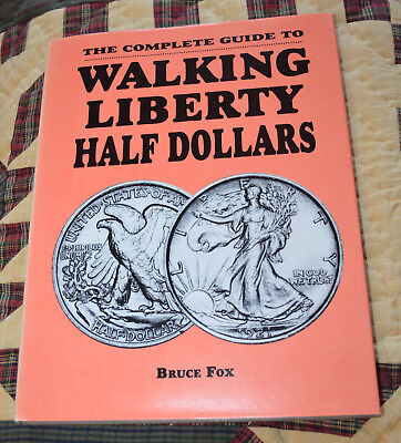 The Complete Guide to Walking Liberty Half Dollars, Fox, HARDBOUND, 1993, NEW