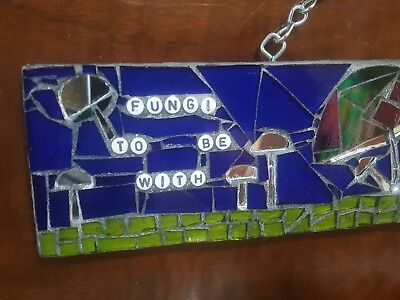Mushroom Fungus Mosaic FUNGI TO BE WITH Stained Glass Wanee Festival Camper Sign