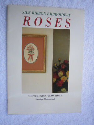 Silk Ribbon Embroidery Roses Book  Three By Merrilyn Heazlewood