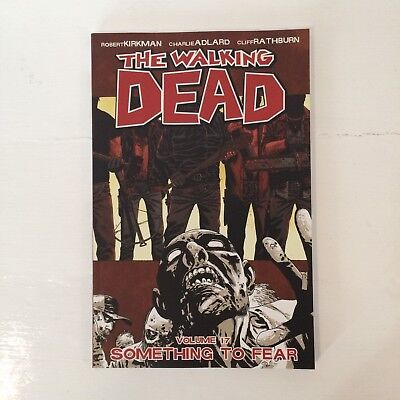 The Walking Dead Volume 17: Something to Fear Graphic Novel