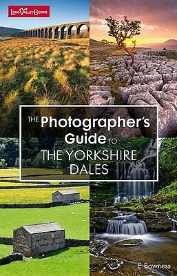 "New ""The Photographer's Guide to the Yorkshire Dales"" guide book by E.Bowness"