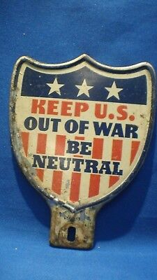 """Vintage """"Keep U.S. Out Of War Be Neutral"""" License Plate Topper"""