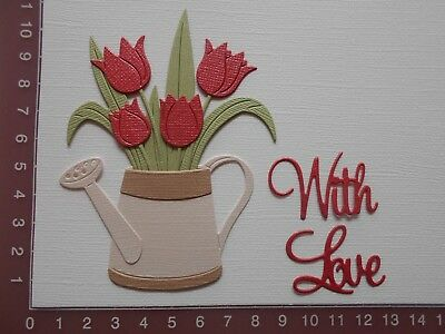 Die cuts - Watering can, Tulips, Flowers,  Words- With Love, Assembled kit (4)
