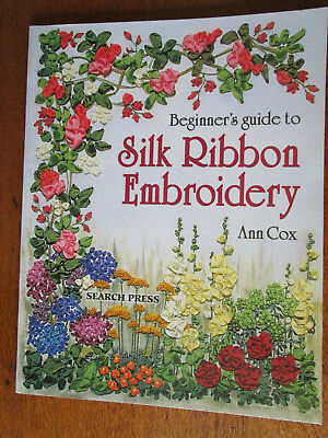 A Beginner's Guide To Silk Ribbon Embroidery By Ann Cox Dozens Of Flowers To Sew