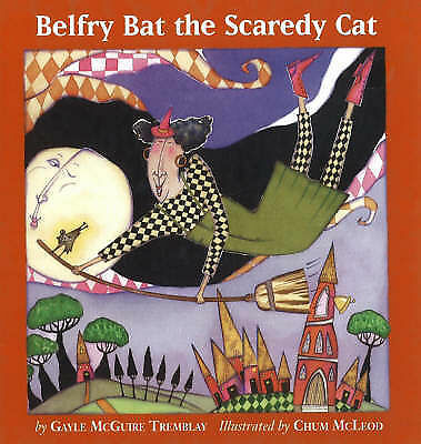 Belfry Bat the Scaredy Cat: A Year in Letters - New Book Gayle McGuire Tremblay