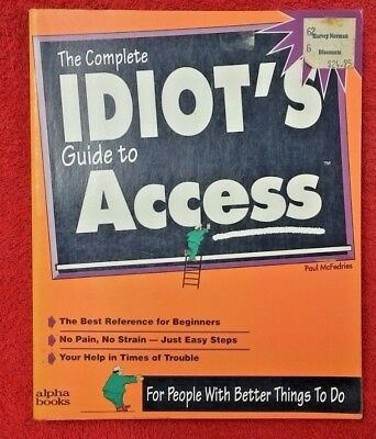 Idiot's Guide to Access and Databases. Paul McFedries. Good for Beginners