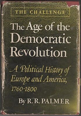 The Age Of The Democratic Revolution: A Political History Of Europe And America
