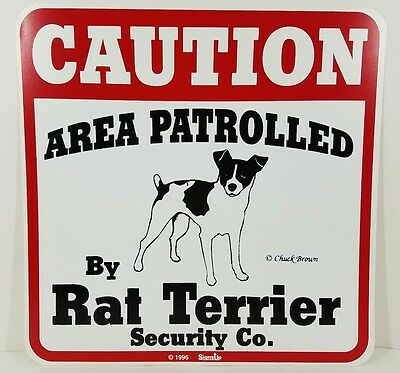"""Caution Area Patrolled By Rat Terrier Security Company Sign 1996 Dog 11"""" x 11"""""""