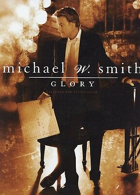 Michael W. Smith: GLORY Full Sized Music Book with Piano Solo~One of a KIND! WOW