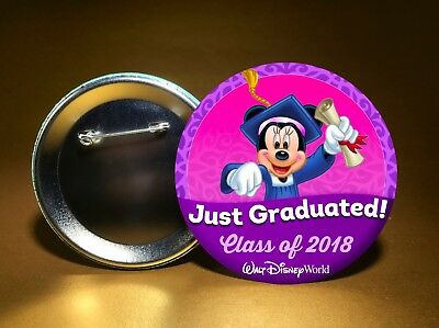 "JUST GRADUATED -CLASS OF 2018 -w/ Minnie-WDW or DL -3"" PIN BACK BUTTON-FREE SHIP"