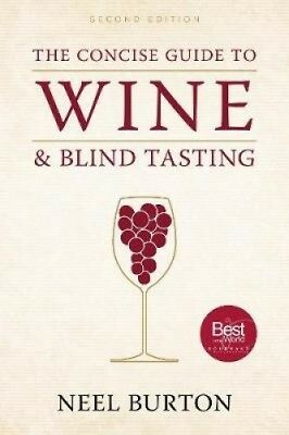 The Concise Guide to Wine and Blind Tasting, second edition by Neel Burton.