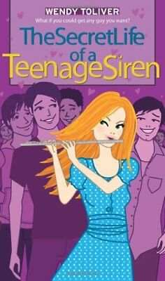 SECRET LIFE OF A TEENAGE SIREN ( ROMANTIC COMEDIES) By Wendy Toliver *BRAND NEW*