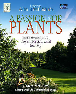 A Passion for Plants: Behind-the-scenes at Britains best-loved gardening institu